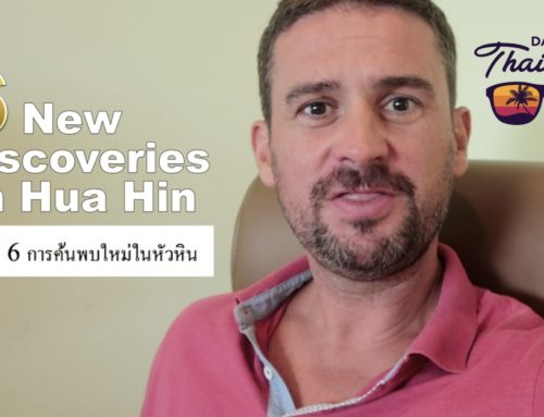 6 new discoveries in Hua Hin